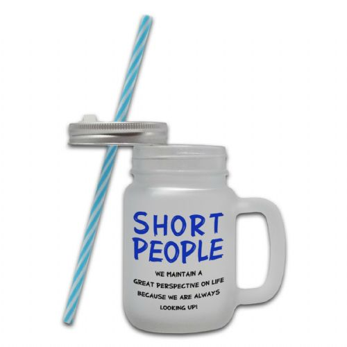 Short People We Maintain A Great Perspective Funny Glass Mason Jar Mug